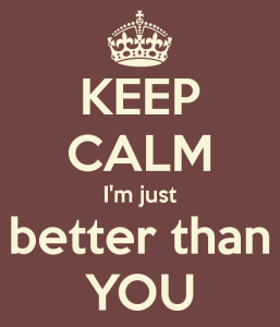 keep-calm-i-m-just-better-than-you